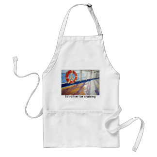 , I'd rather...be cruising Aprons