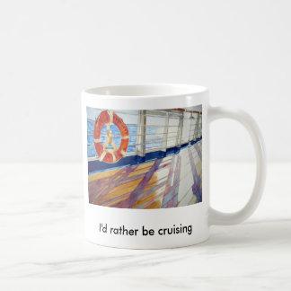 I'd rather be cruising classic white coffee mug