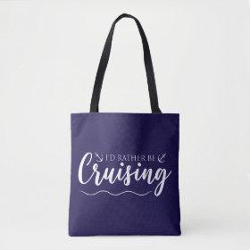 I'd Rather Be Cruising Nautical Tote Bag
