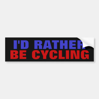 I'D RATHER BE CYCLING - bikes Bumper Sticker