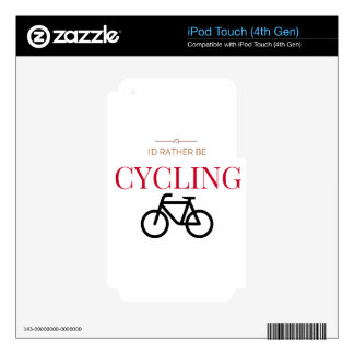 I'd Rather Be Cycling Decals For iPod Touch 4G
