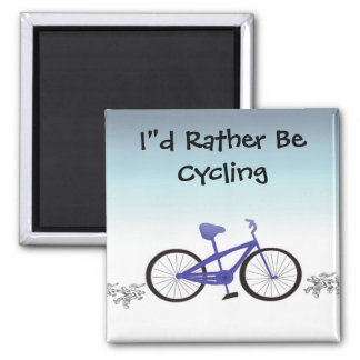 I'd Rather Be Cycling 2 Inch Square Magnet