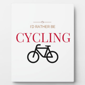 I'd Rather Be Cycling Plaque