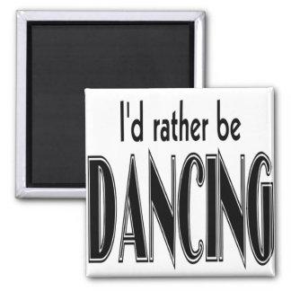 I'D RATHER BE DANCING MAGNET