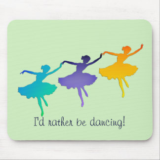 I'd Rather Be Dancing! Mousepad