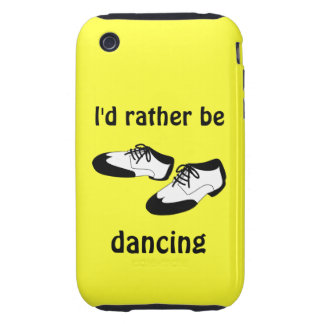 Id Rather be Dancing Swing Dance Shoes iphone 3 iPhone 3 Tough Covers