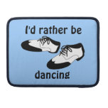 Id Rather be Dancing Swing Dance Shoes Macbook Sleeve For MacBooks