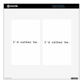 I'd rather be. decals for kindle fire