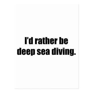 I'd Rather Be Deep Sea Diving Postcard
