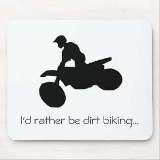 I'd rather be dirt biking...mouse pad mouse pad