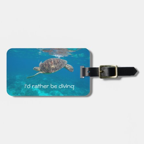 Id rather be diving turtle luggage tag