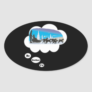 I'd rather be Dog Sled Racing 2 Oval Sticker