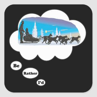 I'd rather be Dog Sled Racing 2 Square Sticker