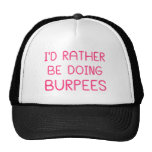 I'd Rather Be Doing Burpees Hats