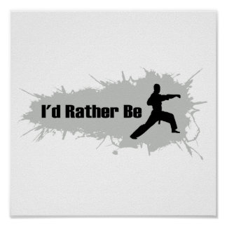 I'd Rather Be Doing Karate Poster