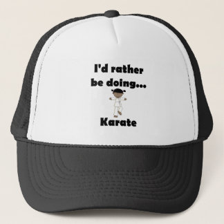 I'd rather be doing Karate Trucker Hat