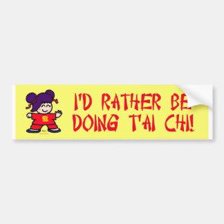 I'd rather be doing T'ai Chi! Bumper Sticker