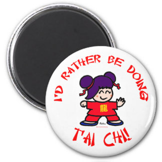 I'd rather be doing T'ai Chi! Refrigerator Magnets