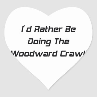 Id Rather Be Doing The Woodward Crawl Heart Sticker