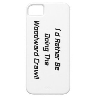 Id Rather Be Doing The Woodward Crawl iPhone SE/5/5s Case