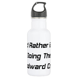 Id Rather Be Doing The Woodward Crawl Water Bottle