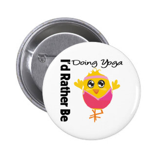 I'd Rather Be Doing Yoga 2 Inch Round Button
