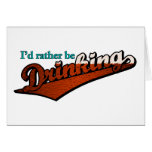 I'd rather be drinking (brown and bubbly) greeting card