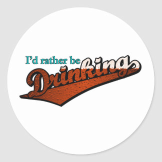 I'd rather be drinking (brown and bubbly) round sticker