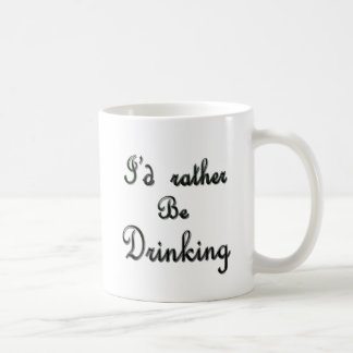 I'd rather be Drinking Coffee Mug