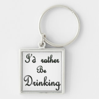 I'd rather be Drinking Keychain