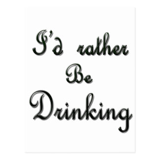I'd rather be Drinking Postcard