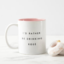 I'd Rather Be Drinking Rosé Two-Tone Coffee Mug