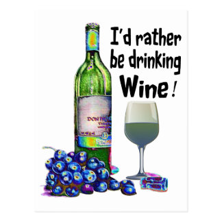 I'd rather be drinking Wine! Fun Wine Gifts Postcard