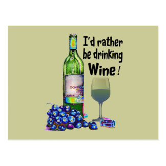 I'd rather be drinking Wine! Humorous Wine Gifts Postcard