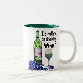 I'd rather be drinking Wine! Humorous Wine Gifts Two-Tone Coffee Mug