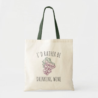 I'd Rather Be Drinking Wine Tote Bag