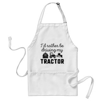 I'd Rather Be Driving My Tractor Adult Apron