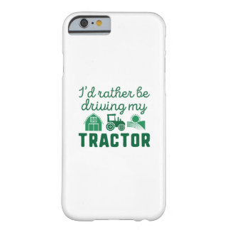 I'd Rather Be Driving My Tractor Barely There iPhone 6 Case