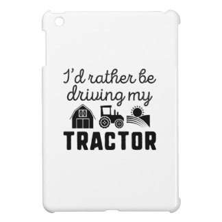 I'd Rather Be Driving My Tractor Cover For The iPad Mini