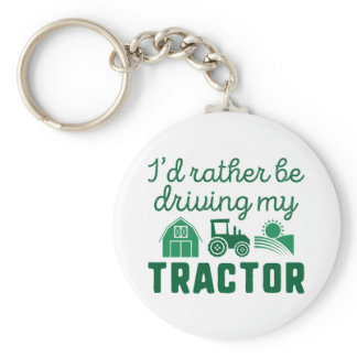 I'd Rather Be Driving My Tractor Keychain