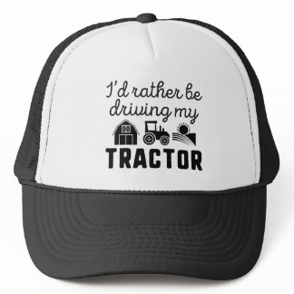 I'd Rather Be Driving My Tractor Trucker Hat