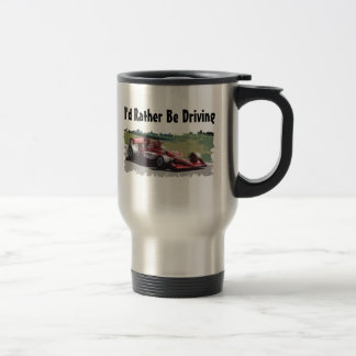 I'd Rather Be Driving Race Car Travel Mug