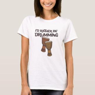 I'd Rather Be Drumming Drum Circle T-Shirt