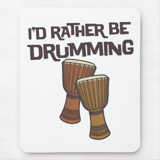 I'd Rather Be Drumming Mouse Pad