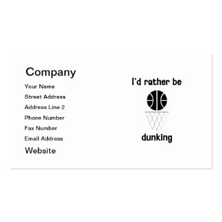 I'd rather be dunking business cards