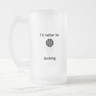 I'd rather be dunking frosted glass beer mug
