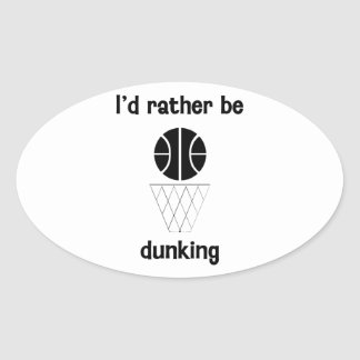 I'd rather be dunking oval sticker