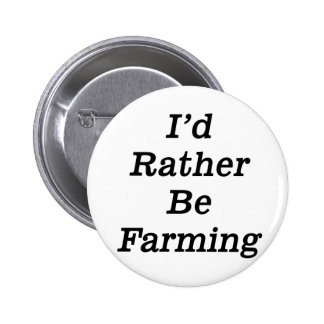 I'd rather be farming pinback button
