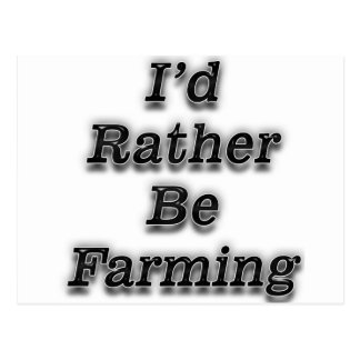 I'd rather be farming V10 black Postcard