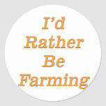 I'd rather be farming V4 Round Stickers